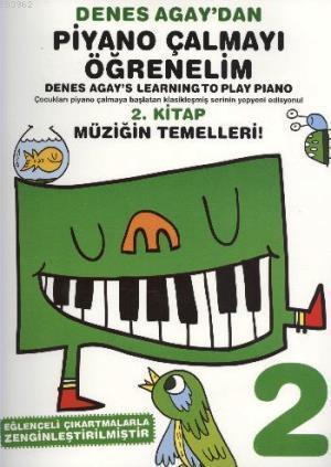 Denes Agaydan Piyano Çalmayı Öğrenelim; 2. Kitap Müziğin Temelleri
