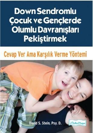 Down Sendromlu Çocuk ve Gençlerde Olumlu Davranışları Pekiştirmek; Cevap Ver Ama Karşılık Verme Yöntemi