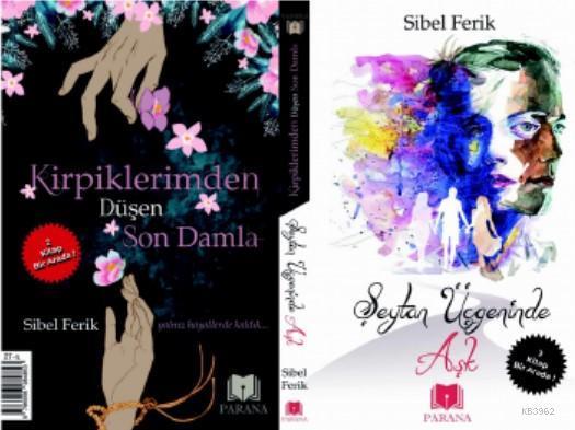 Şeytan Üçgeninde Aşk / Kirpiklerimden Düşen Son Damla; İki Kitap Bir Arada