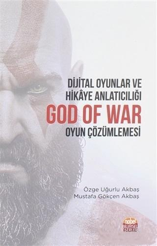 Dijital Oyunlar ve Hikaye Anlatıcılığı God Of War Oyun Çözümlemesi