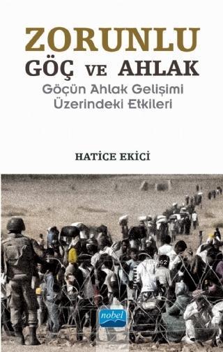 Zorunlu Göç ve Ahlak; Göçün Ahlak Gelişimi Üzerindeki Etkileri