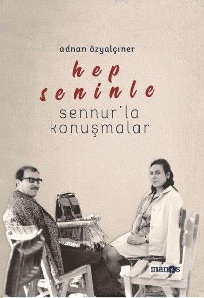 Hep Seninle; Sennur'la Konuşmalar
