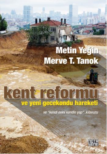 Kent Reformu ve Yeni Gecekondu Hareketi; Ve