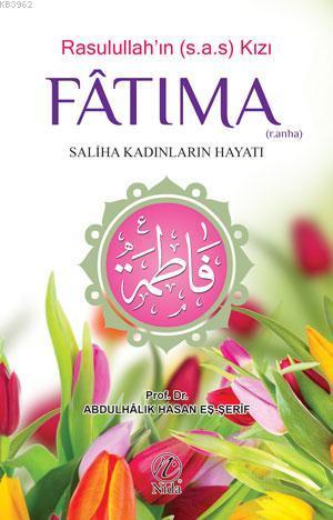 Rasulullah'ın Kızı Fatıma (r.anha); Saliha Kadınların Hayatı