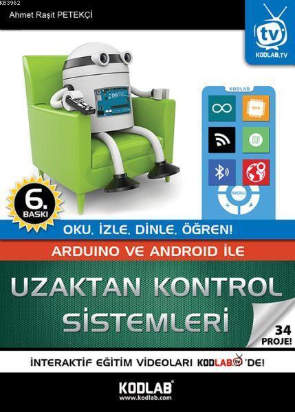 Arduino ve Android ile Uzaktan Kontrol Sistemleri; Oku, İzle, Dinle, Öğren!