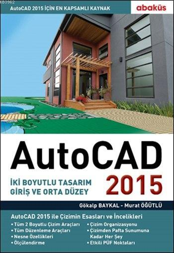 AutoCAD 2015; İki Boyutlu Tasarım Giriş ve Orta Düzey