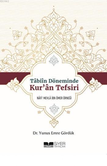 Tabiin Döneminde Kur'an Tefsiri; Nafi'Mevla İbn Ömer Örneği