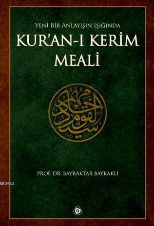 Yeni Bir Anlayışın Işığında Kur'an-ı Kerim Meali