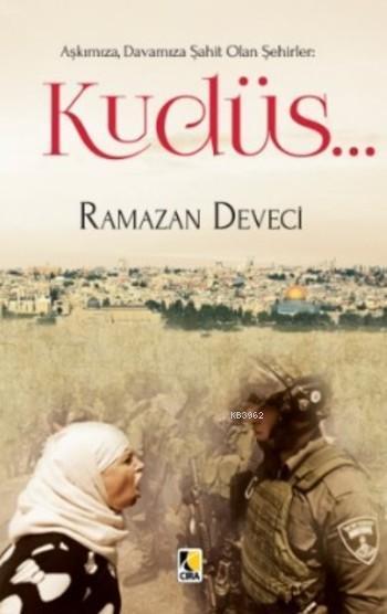 Kudüs; Aşkımıza,Davamıza Şahit Olan Şehirler