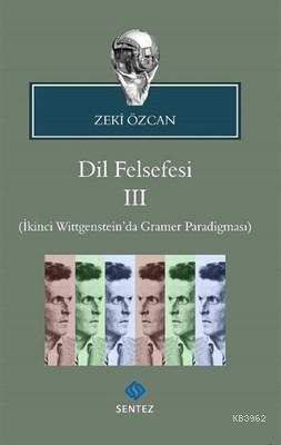 Dil Felsefesi 3 İkinci Wittgenstein'da Gramer Paradigması