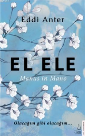 El Ele-Manus in Mano; Olacağım gibi olacağım...