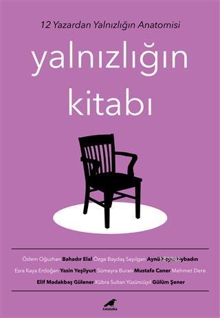 Yalnızlığın Kitabı; 12 Yazardan Yalnızlığın Anatomisi