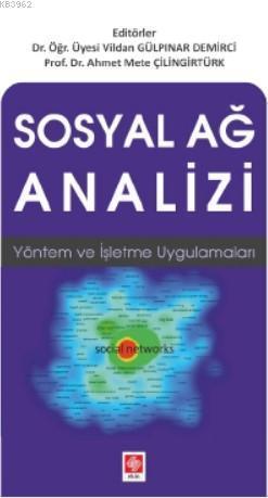 Sosyal Ağ Analizi; Yöntem ve İşletme Uygulamaları