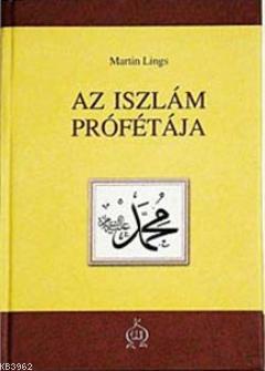 As Iszlam Profetaja (Peygamber Efendimizin Hayatı-Macarca)