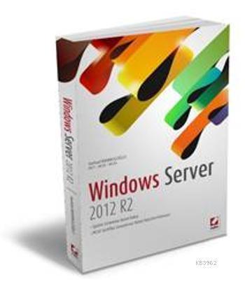 Windows Server 2012 R2; İşletim Sistemine Genel Bakış, MCSE Sertifika Sınavlarına Temel Hazırlık Kılavuzu