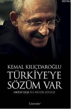 Türkiyeye Sözüm Var - Kemal Kılıçdaroğlu; Oktay Ekşi ile Nehir Söyleşi