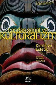 Çağdaş Sanat ve Kültüralizm; Kimlik ve Estetik