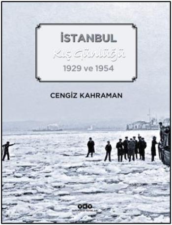 İstanbul Kış Günlüğü; 1929 ve 1954