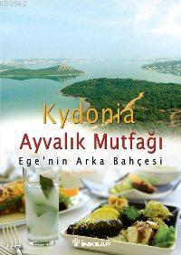 Kydonia - Ayvalık Mutfağı; Ege'nin Arka Bahçesi