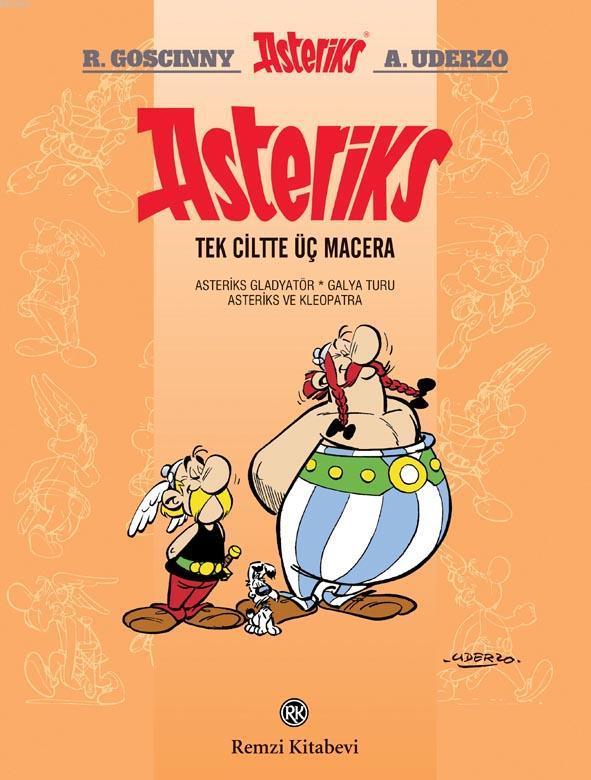 Asteriks (Tek Ciltte Üç Macera-2); Asteriks'den çok ilgi gören üç macera bir arada...