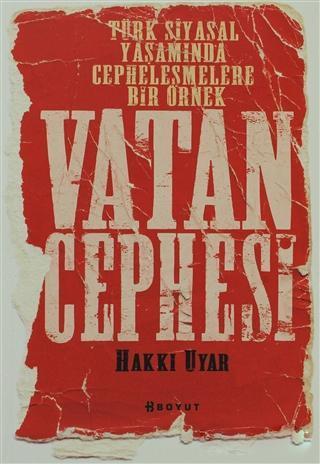Vatan Cephesi; Türk Siyasal Yaşamında Cepheleşmelere Bir Örnek