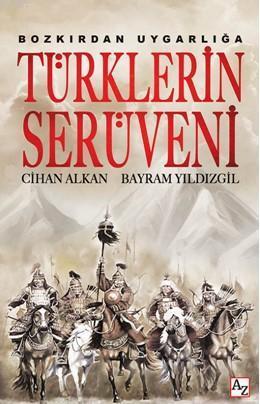 Bozkırdan Uygarlığa Türklerin Serüveni