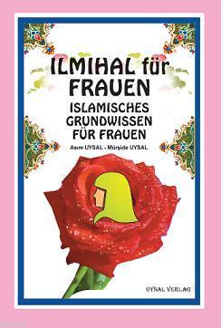 Ilmihal Für Frauen Islamisches Grundwissen für Frauen