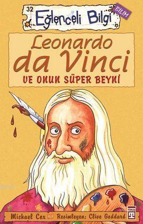 Leonardo Da Vinci ve Onun Süper Beyni; Eğlenceli Bilim, +10 Yaş