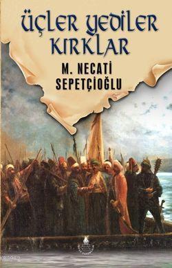 Üçler, Yediler, Kırklar - Dünki Türkiye 6. Kitap