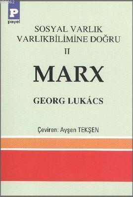 Sosyal Varlık Varlıkbilimine Doğru 2 - Marx