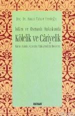 İslam ve Osmanlı Hukukunda| Kölelik ve Cariyelik