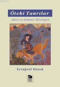 Öteki Tanrılar - Alevi ve Bektaşi Mitolojisi