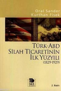 Türk-ABD Silah Ticaretinin İlk Yüzyılı (1829-1929)