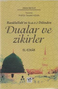 Dualar ve Zikirler; Rasulullah'ın (s.a.v) Dilinden - El Ezkar