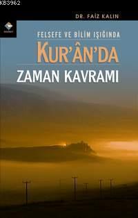Kur'an'da Zaman Kavramı; Felsefe ve Bilim Işığında