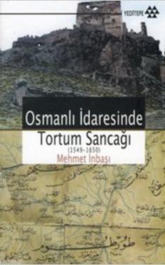 Osmanlı İdaresinde Tortum Sancağı; 1549 - 1650