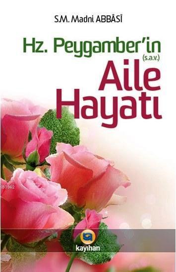 Hz. Peygamber'in Aile Hayatı