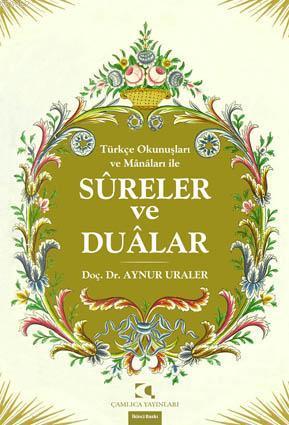 Türkçe Okunuşları ve Mânâları ile Sureler Ve Dualar