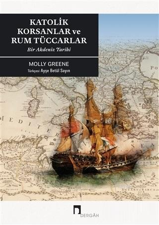Katoli̇k Korsanlar ve Rum Tüccarlar; Bir Akdeniz Tarihi