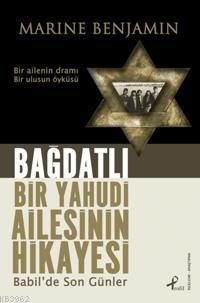 Bağdatlı Bir Yahudi Ailesinin Hikayesi; Babil´de Son Günler