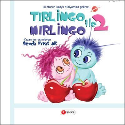 Tırlingo ile Mırlingo 2; iki afacan uzaylı dünyamıza gelirse...