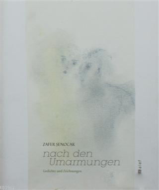 Nach Den Ummarmungen; Gedichte und Zeichnungen