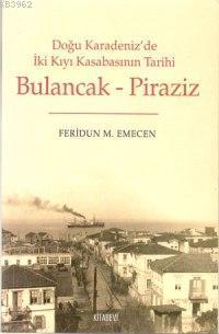 Bulancak - Piraziz; Doğu Karadeniz'de İki Kıyı Kasabasının Tarihi