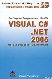 Zirvedeki Beyinler 25 Visual C .Net 2005 Object Orianted Programming