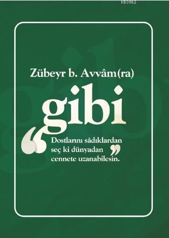 Zubeyr b.Avvam (Ra) Gibi Not Defterim