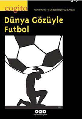 Cogito Sayı: 63; Dünya Gözüyle Futbol