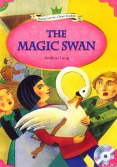 The Magic Swan + MP3 CD (YLCR-Level 3)
