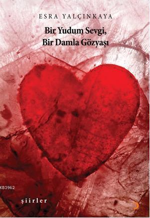 Bİr Yudum Sevgi, Bir Damla Gözyaşı
