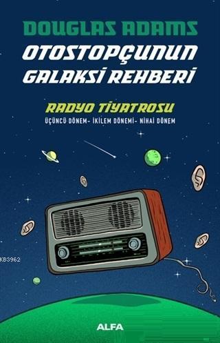 Radyo Tiyatrosu - Otostopçunun Galaksi Rehberi Üçüncü Dönem - İkilem Dönemi - Nihai Dönem