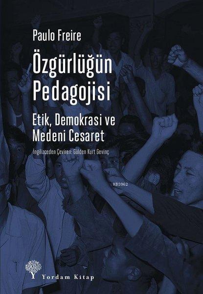 Özgürlüğün Pedagojisi; Etik, Demokrasi ve Medeni Cesaret